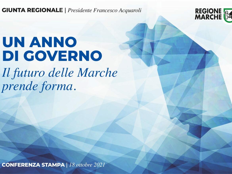 UN ANNO DI GOVERNO REGIONALE. IL FUTURO DELLE MARCHE PRENDE FORMA.